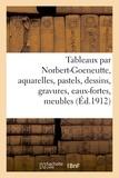 Guillaume - Tableaux par Norbert-Goeneutte, aquarelles, pastels, dessins, gravures, eaux-fortes, meubles - et sièges anciens, faïences, armes, bronzes.