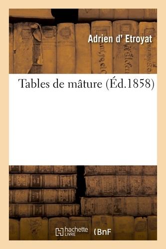 Adrien Etroyat (d') - Tables de mâture.