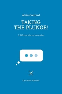 Alain Conrard - Taking the plunge ! - A different take on innovation.