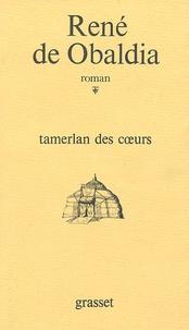 René de Obaldia - Tamerlan des coeurs.