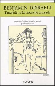 Benjamin Disraeli - Tancrède ou la Nouvelle Croisade.