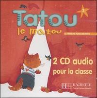 Elisa Chappey - Tatou le Matou 2 - 2 CD audio pour la classe.