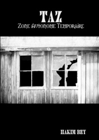 Hakim Bey - TAZ - Zone Autonome Temporaire.