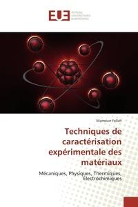 Techniques de caractérisation expérimentale des matériaux - Mécaniques, physiques, thermiques, électrochimiques.pdf