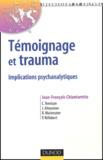 Jean-François Chiantaretto - Témoignage et trauma - Implications psychanalytiques.