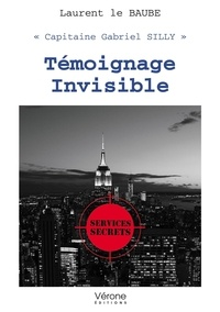 Laurent Le Baube - Témoignage invisible.