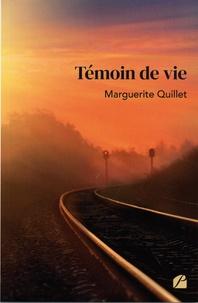 Marguerite Quillet - Témoin de vie.