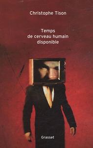 Christophe Tison - Temps de cerveau humain disponible.