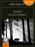 Fred Vargas - Temps glaciaires. 2 CD audio MP3