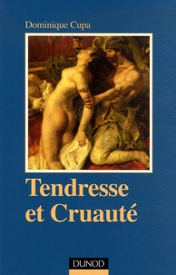 Dominique Cupa - Tendresse et cruauté.