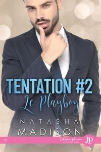 Natasha Madison - Tentation Tome 2 : Le playboy.