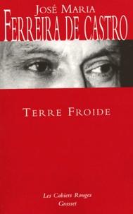 José-Maria Ferreira de Castro - Terre froide.