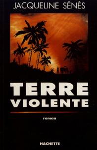 Jacqueline Sénès - Terre violente.