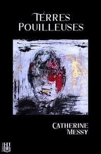 Catherine Messy - Terres pouilleuses.
