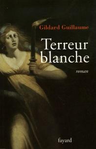 Gildard Guillaume - Terreur blanche.