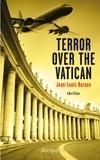 Jean-Louis Baroux - Terror over the Vatican.