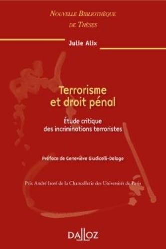 Julie Alix - Terrorisme et droit pénal - Etudes critique des incriminations terroristes.