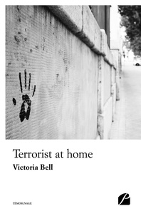 Victoria Bell - Terrorist at home.
