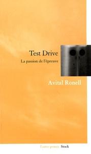 Avital Ronell - Test drive - La passion de l'épreuve.