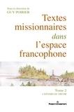 Guy Poirier - Textes missionnaires dans l'espace francophone - Tome 2, L'envers du décor.