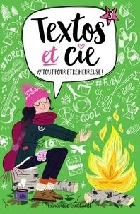 Geneviève Guilbault - Textos et Cie Tome 3 : Tout pour être heureuse.