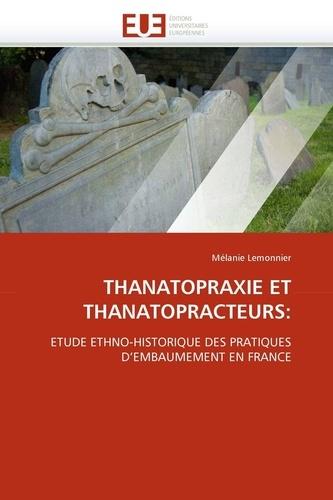 Mélanie Lemonnier - Thanatopraxie et thanatopracteurs - Etude ethno-historique des pratiques d'embaumement en France.