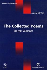Joanny Moulin et Derek Walcott - The Collected Poems - Derek Walcott.