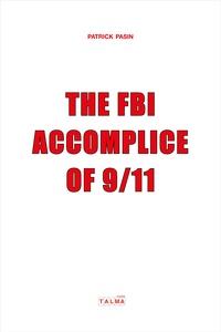 Patrick Pasin - The FBI, accomplice of 9/11.