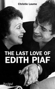 Christie Laume - The last love of Edith Piaf.