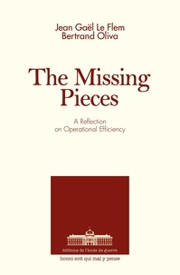 Flem jean-gaël Le et Bertrand Oliva - The Missing Pieces - A Reflection On Operational Efficiency.