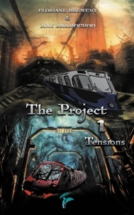 Floriane Brement et May Darmochod - The Project Tome 1 : Tensions.