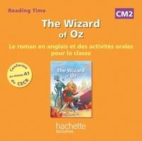 Juliette Saumande et Claire Béniméli - The Wizard of Oz CM2 - Le roman en anglais et des activités orales pour la classe. 1 CD audio