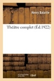 Henry Bataille - Théâtre complet. Tome 7.