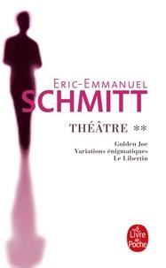 Eric-Emmanuel Schmitt - Théâtre Tome 2 : Golden Joe ; Variations énigmatiques ; Le Libertin.