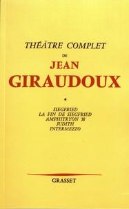Jean Giraudoux - Théâtre - Volume 1, Siegfried ; La fin de Siegfried ; Amphitryon 38 ; Judith ; Intermezzo.