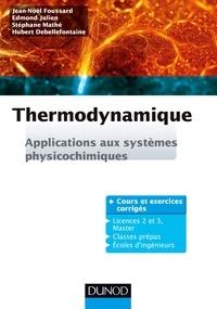 Jean-Noël Foussard - Themodynamique - Applications aux systèmes physiochimiques.
