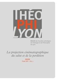 Isabelle Chareire - Théophilyon N° 25 Volume 1, avri : La projection cinématographique du salut et de la perdition.