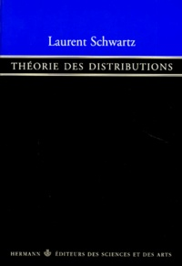 Laurent Schwartz - Théorie des distributions.