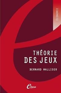 Bernard Walliser - Théorie des jeux.