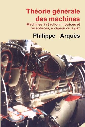 Philippe Arquès - Théorie générale des machines.
