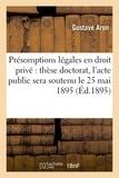 Aron - Théorie générale des présomptions légales en droit privé.