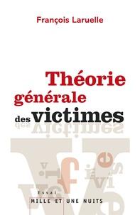 François Laruelle - Théorie générale des victimes.