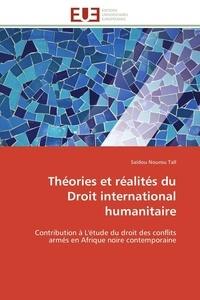 Tall-s - Théories et réalités du droit international humanitaire.
