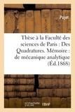 Pujet - Thèse à la Faculté des sciences de Paris : Des Quadratures. Mémoire : de mécanique analytique.