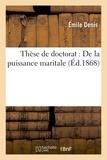 Denis - Thèse de doctorat :De la puissance maritale.