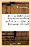 Édouard Bourre - Thèse de doctorat. Des inégalités de condition résultant de la religion en droit romain.