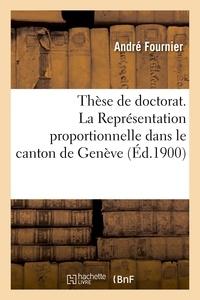 André Fournier - Thèse de doctorat. La Représentation proportionnelle dans le canton de Genève.