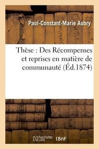 Aubry - Thèse : Des Récompenses et reprises en matière de communauté.