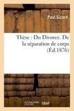 Sicard - Thèse : Du Divorce. De la séparation de corps.