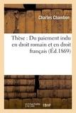 Chambon - Thèse : Du paiement indu en droit romain et en droit français.